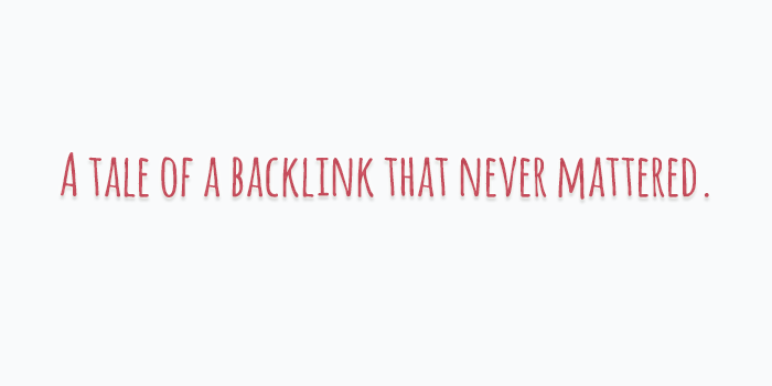 tale of a backlink that never mattered