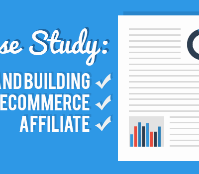 Brand Building eCommerce Affiliate Case Study