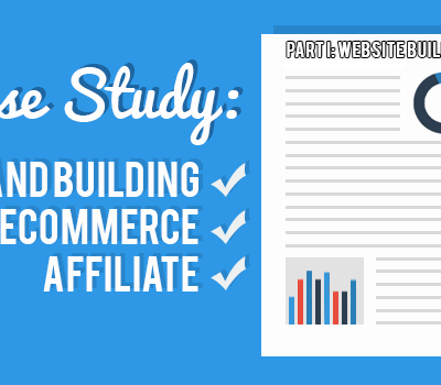 Brand Building eCommerce SEO Affiliate Case Study: Website Buildout